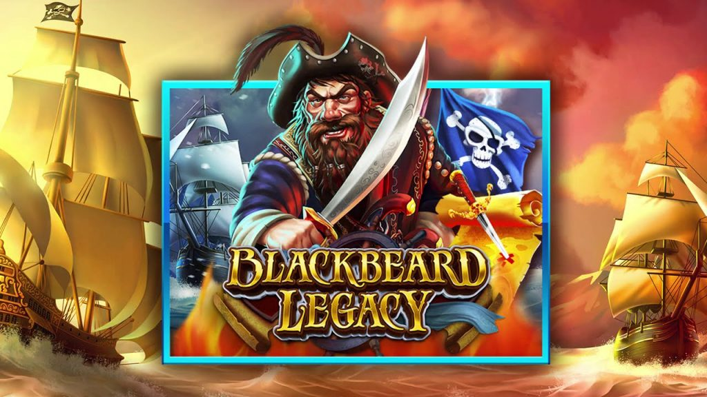 รีวิว เกมสล็อต Blackbeard Legacy